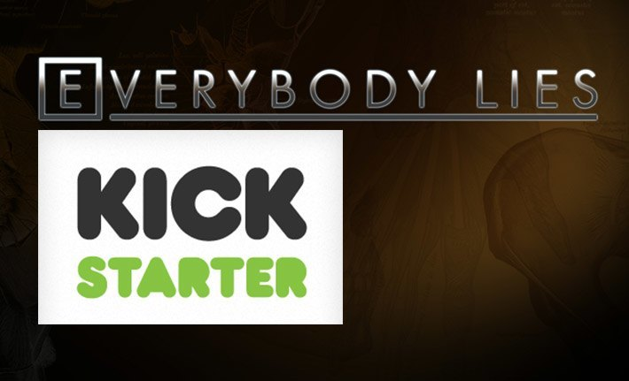 Everybody Lies Kickstarter